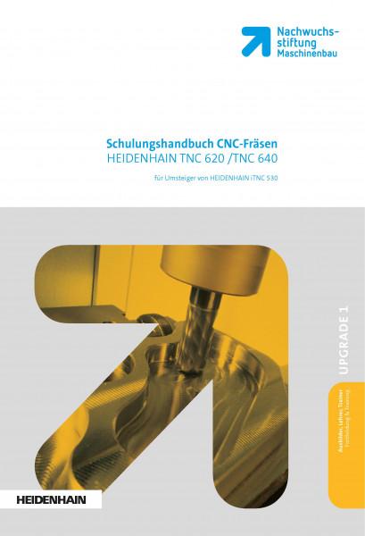 Programmieren mit HEIDENHAIN TNC 620 / 640 (für Umsteiger von iTNC 530)
